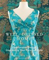 The Well-Dressed Home by Annette Tatum