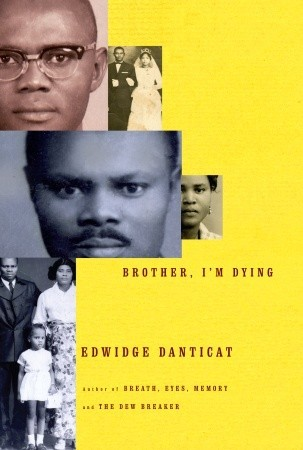 Brother, I'm Dying by Edwidge Danticat