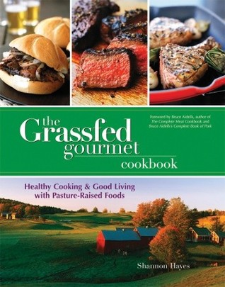 Grassfed Gourmet Cookbook by Shannon Hayes