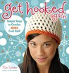 Get Hooked Again: Simple Steps to Crochet More Cool Stuff