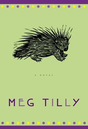Porcupine by Meg Tilly
