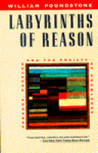 Labyrinths of Reason: Paradox, Puzzles and the Frailty of Knowledge