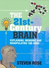 The 21st Century Brain: Explaining, Mending & Manipulating the Mind