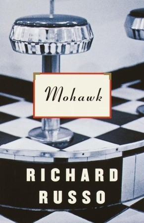 Mohawk by Richard Russo