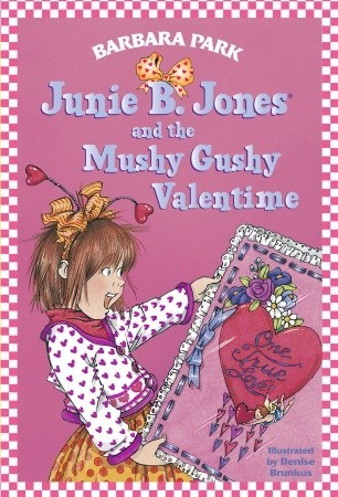 Junie B. Jones and the Mushy Gushy Valentime by Barbara Park