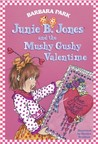 Junie B. Jones and the Mushy Gushy Valentime (Junie B. Jones, #14)