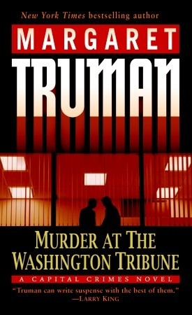Murder at The Washington Tribune by Margaret Truman