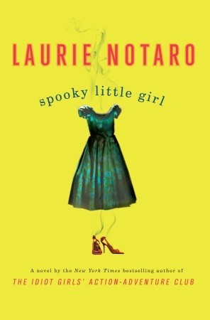 Spooky Little Girl by Laurie Notaro