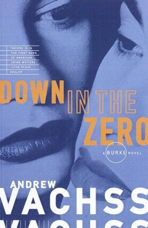Down in the Zero by Andrew Vachss