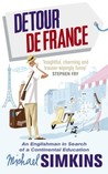 Detour de France: An Englishman in Search of a Continental Education