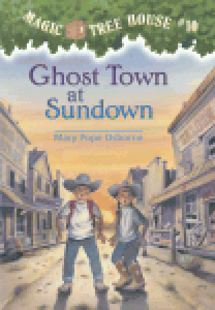Ghost Town at Sundown by Mary Pope Osborne