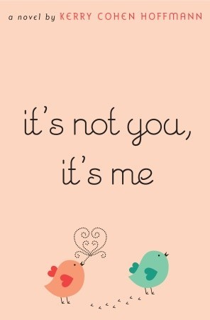 It's Not You, It's Me by Kerry Cohen