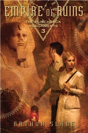 Empire of Ruins (The Hunchback Assignments, #3)