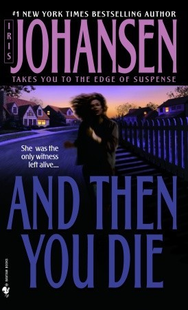 And Then You Die by Iris Johansen
