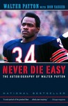 Never Die Easy by Walter Payton
