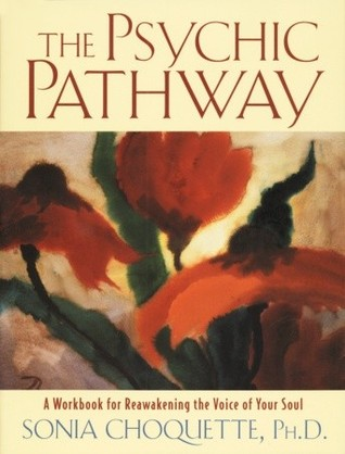 The Psychic Pathway by Sonia Choquette