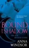 Bound by Shadow (The Dark Crescent Sisterhood, #1)