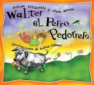 Walter el Perro Pedorrero: Walter the Farting Dog, Spanish-Language Edition