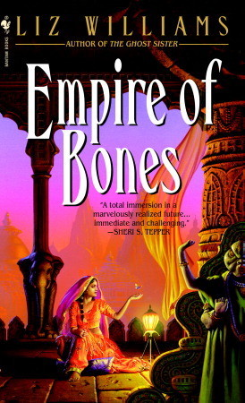 Empire of Bones by Liz Williams