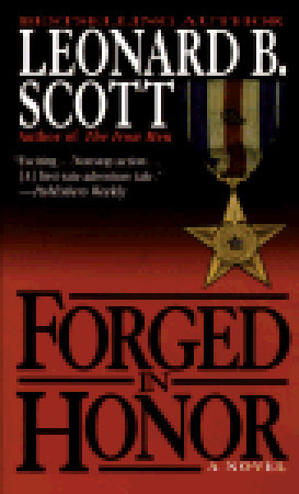 Forged in Honor by Leonard B. Scott