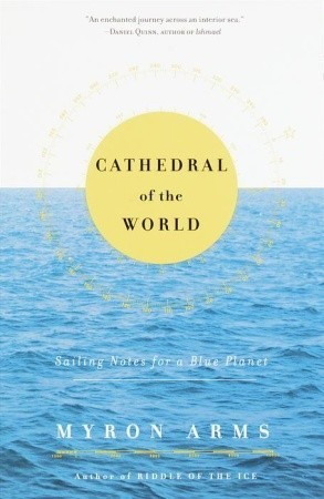 Cathedral of the World: Sailing Notes for a Blue Planet