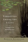 Forgotten Among the Lilies: Learning to Love Beyond Our Fears