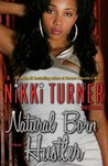 Natural Born Hustler by Nikki Turner