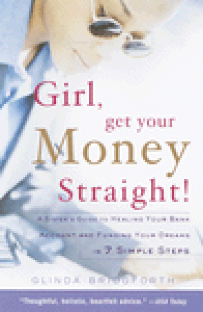 Girl, Get Your Money Straight by Glinda Bridgforth