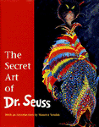 The Secret Art of Dr. Seuss by Dr. Seuss