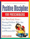 Positive Discipline for Preschoolers: For Their Early Years - Raising Children Who Are Responsible, Respectful, and Resourceful (Revised 2nd Ed)
