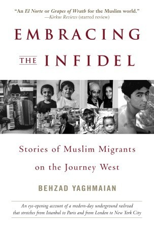 Embracing the Infidel by Behzad Yaghmaian