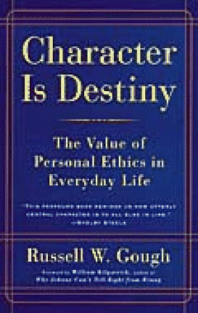 Character Is Destiny by Russell Gough