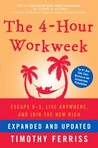 The 4-Hour Workweek, Revised and Expanded: Escape 9-5, Live Anywhere, and Join the New Rich