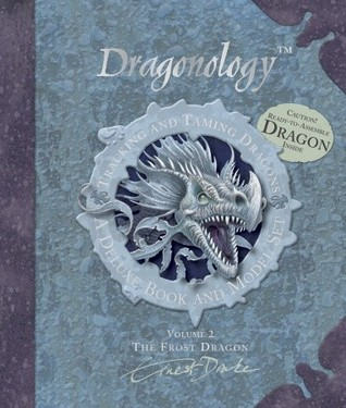 Dragonology Tracking and Taming Dragons Volume 2 by Dugald A. Steer
