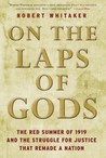 On the Laps of Gods: The Red Summer of 1919 and the Struggle for Justice That Remade a Nation