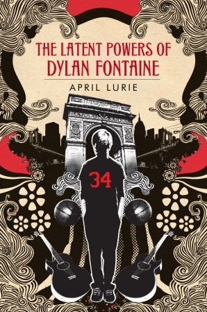 The Latent Powers of Dylan Fontaine by April Lurie