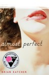 Almost Perfect by Brian Katcher