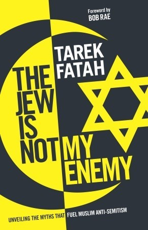 The Jew is Not My Enemy by Tarek Fatah