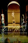Dark Water: Flood and Redemption in the City of Masterpieces