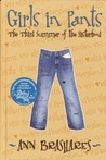 Girls in Pants: The Third Summer of the Sisterhood (Sisterhood of the Traveling Pants)