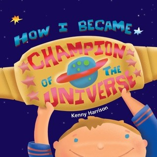 How I Became Champion of the Universe