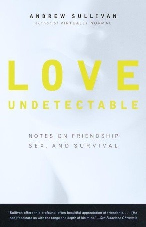 Love Undetectable by Andrew Sullivan