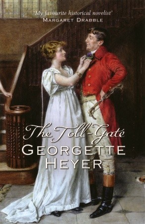 The Toll-Gate by Georgette Heyer