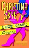 Code Name: Princess (SEAL and Code Name, #6)
