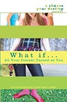 What If . . . All Your Friends Turned on You by Liz Ruckdeschel