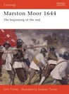 Marston Moor 1644: The Beginning Of The End
