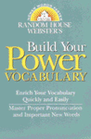 Random House Webster's Build Your Power Vocabulary by Random House