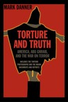 Torture and Truth: America, Abu Ghraib, and the War on Terrror
