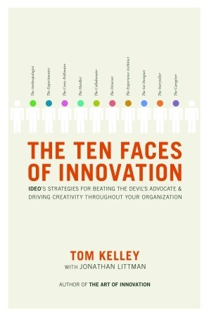 The Ten Faces of Innovation by Thomas Kelley