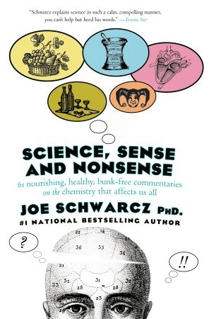 Science, Sense & Nonsense by Joe Schwarcz